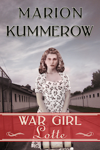 War Girl Lotte Historical Fiction Set in World War 2